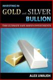 Investing in Gold and Silver Bullion, Alex Uwajeh, 1470007193