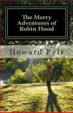 The Merry Adventures of Robin Hood, Howard Pyle, 1490427198