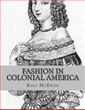 Fashion in Colonial America, Rolf McEwen, 1495477193