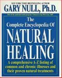 The Complete Encyclopedia of Natural Healing, Gary Null and Kensington Publishing Corporation Staff, 1575667193