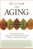 The Real Truth about Aging, Neil Shulman and Michael A. Silverman, 1591027195