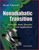 Nonadiabatic Transitions : Concepts, Basic Theories and Applications, Nakamura, Hiroki, 9810247192