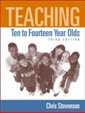 Teaching Ten to Fourteen Year Olds, Stevenson, Chris, 0321077199