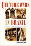 Culture Wars in Brazil : The First Vargas Regime, 1930-1945, Williams, Daryle, 0822327198