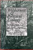 Wilderness and Political Ecology : Aboriginal Influences and the Original State of Nature, Charles E Kay, 0874807190