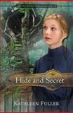 Hide and Secret, Kathleen Fuller, 1400317193