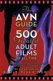 The AVN Guide to the 500 Greatest Adult Films of All Time, Adult Video News Staff, 1560257199