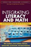 Integrating Literacy and Math : Strategies for K-6 Teachers, Fogelberg, Ellen and Skalinder, Carole, 1593857195