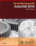 Up and Running with AutoCAD 2010, Gindis, Elliot, 0123757193