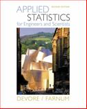 Applied Statistics for Engineers and Scientists, Devore, Jay L. and Farnum, Nicholas R., 0534467199