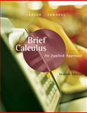 Brief Calculus : An Applied Approach, Larson, Ron and Edwards, Bruce H., 0618547193