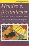 Mendez V. Westminster : School Desegregation and Mexican-American Rights, Strum, Philippa, 0700617191
