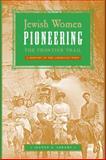 Jewish Women Pioneering the Frontier Trail, Jeanne E. Abrams, 081470719X