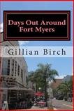 Days Out Around Fort Myers, Gillian Birch, 1484187199