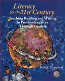 Literacy for the 21st Century : Teaching Reading and Writing in Pre-Kindergarten Through Grade 4, Tompkins, Gail E. and Tabloski, Patricia A., 0130987190