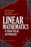 Linear Mathematics : A Practical Approach, Kenschaft, Patricia Clark, 0486497194
