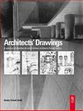 Architects' Drawings : A Selection of Sketches by World Famous Architects Through History, Schank Smith, Kendra, 0750657197