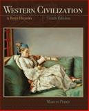 Western Civilization : A Brief History, Marvin Perry, 1111837198