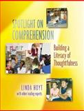 Spotlight on Comprehension : Building a Literacy of Thoughtfulness, Hoyt, Linda, 0325007195