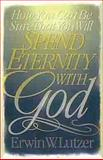 How You Can Be Sure That You Will Spend Eternity with God, Erwin W. Lutzer, 0802427197