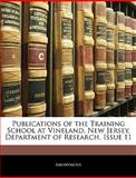 Publications of the Training School at Vineland, New Jersey, Department of Research, Issue, Anonymous, 1143817192