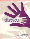 The Social Work Skills Workbook, Cournoyer, Barry R., 1285177193