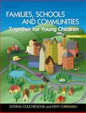 Families, Schools and Communities : Together for Young Children, Chrisman, Kent and Couchenour, Donna, 1418067199