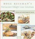 Rose Reisman's Secrets for Permanent Weight Loss, Rose Reisman, 1552857190