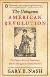 The Unknown American Revolution, Gary B. Nash, 014303720X
