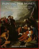 Painting for Money : The Visual Arts and the Public Sphere in Eighteenth-Century England, Solkin, David H., 0300067208