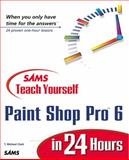 Sams Teach Yourself Paint Shop Pro 6 in 24 Hours, Clark, T. Michael, 0672317206