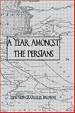 A Year Amongst the Persians 9780710307200