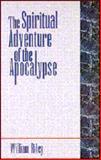 The Spiritual Adventure of the Apocalypse, William Riley, 0896227200