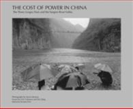 The Cost of Power in China : The Three Gorges Dam and the Yangtze River Valley, Benson, Steven, 0978707206