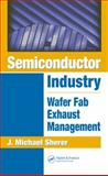 Semiconductor Industry : Wafer Fab Exhaust Management, Sherer, J. Michael, 1574447203