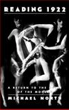 Reading 1922 : A Return to the Scene of the Modern, North, Michael, 019512720X