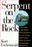 Serpent on the Rock, Eichenwald, Kurt, 0887307205