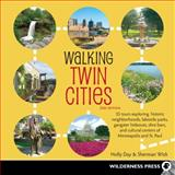 Walking Twin Cities, Holly Day and Sherman Wick, 0899977200