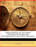 Proceedings of the Bath Natural History and Antiquarian Field Club, , 1143167201