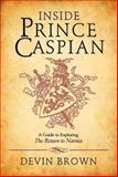 Inside Prince Caspian, Devin Brown, 1426787200