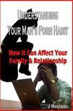 Understanding Your Man's Porn Habit, J. Westman, 1482747200