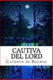 Cautiva Del Lord, Cathryn de Bourgh, 1495477207