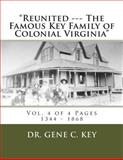 Reunited --- the Famous Key Family of Colonial Virginia, Gene Key, 1499127200