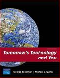 Tomorrow's Technology and You, Beekman, George and Quinn, Michael J., 0132297205