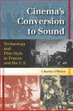 Cinema's Conversion to Sound : Technology and Film Style in France and the U. S., O'Brien, Charles, 0253217202