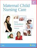 Maternal Child Nursing Care, Perry, Shannon E. and Hockenberry, Marilyn J., 0323057209