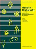 Plankton Stratigraphy Vol. 2 : Radiolaria, Diatoms, Silicoflagellates, Dinoflagellates and Ichthyoliths, Dom David Knowles, 0521367204