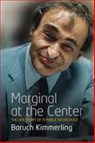 Marginal at the Center : The Life Story of a Public Sociologist, Caron, François and Mitchell, Allan, 0857457209