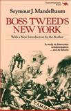 Boss Tweed's New York, Seymour J. Mandelbaum, 0929587200
