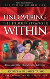 Uncovering the Hidden Stranger Within, Kayode Taiwo and Olumide Taiwo, 0967657202